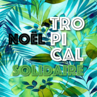 Noël Tropical solidaire